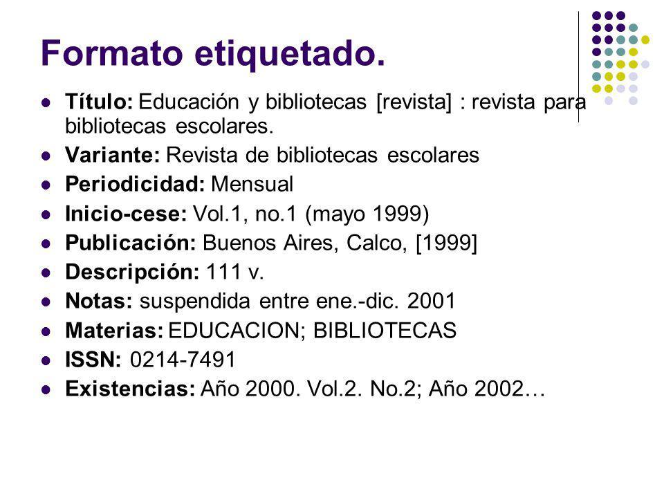 Formato etiquetado. Título: Educación y bibliotecas [revista] : revista para bibliotecas escolares.